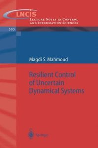 Resilient Control of Uncertain Dynamical Systems