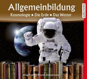 Allgemeinbildung Kosmologie Die Erde Das Wetter, 1 Audio-CD