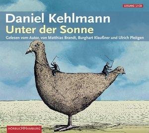 Daniel Kehlmann: Unter Der Sonne