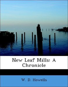 New Leaf Mills: A Chronicle