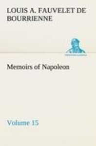 Memoirs of Napoleon - Volume 15