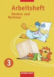 Denken und Rechnen 3. Arbeitsheft. Nordrhein-Westfalen, Hessen,