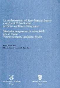 Säkularisationsprozesse im Alten Reich und in Italien: Vorausset