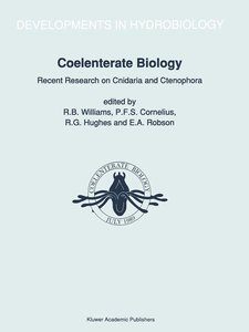 Coelenterate Biology: Recent Research on Cnidaria and Ctenophora