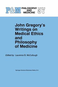 John Gregory's Writings on Medical Ethics and Philosophy of Medi