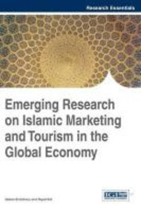 Emerging Research on Islamic Marketing and Tourism in the Global