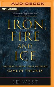 Iron, Fire, and Ice: The Real History That Inspired Game of Thro