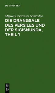 Die Drangsale des Persiles und der Sigismunda, Theil 1