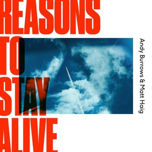 Reasons To Stay Alive (Vinyl)