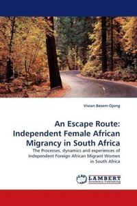 An Escape Route: Independent Female African Migrancy in South Af