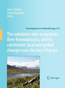 The subalpine lake ecosystem, Øvre Heimdalsvatn, and its catchme