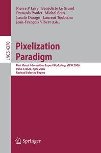 Pixelization Paradigm