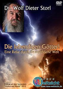 Die lebendigen Götter! Eine Reise durch die mythische Welt
