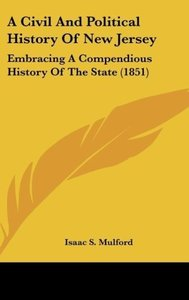 A Civil And Political History Of New Jersey