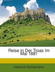 Reise in Der Troas Im Mai 1881