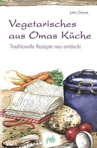Vegetarisches aus Omas Küche