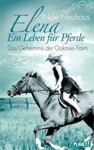 Elena - Ein Leben für Pferde 04: Das Geheimnis der Oaktree-Farm