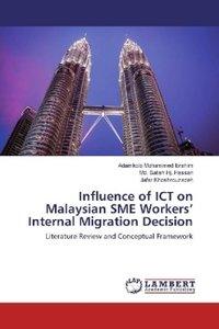 Influence of ICT on Malaysian SME Workers\' Internal Migration D