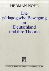 Die pädagogische Bewegung in Deutschland und ihre Theorie