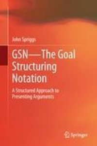GSN - The Goal Structuring Notation