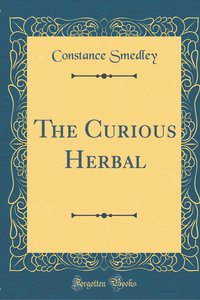 The Curious Herbal (Classic Reprint)