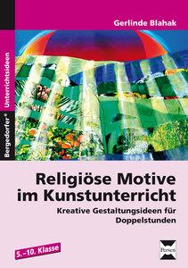 Religiöse Motive im Kunstunterricht