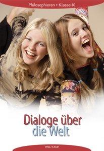 Dialoge über die Welt 10. Lehrbuch. Dialoge über die Welt. Meckl