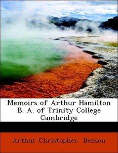 Memoirs of Arthur Hamilton B. A. of Trinity College Cambridge