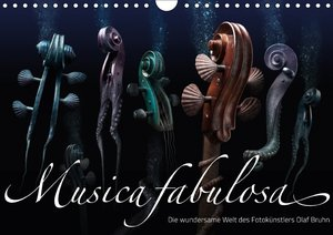 Musica fabulosa ? Die wundersame Welt des Fotokünstlers Olaf Bru