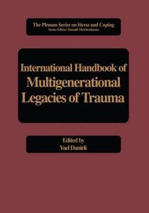 International Handbook of Multigenerational Legacies of Trauma