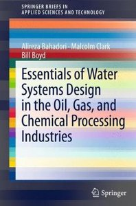 Essentials of Water Systems Design in the Oil, Gas, and Chemical