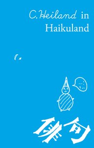 C. Heiland in Haikuland