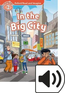 Oxford Read and Imagine: Level 2. In the Big City Audio Pack