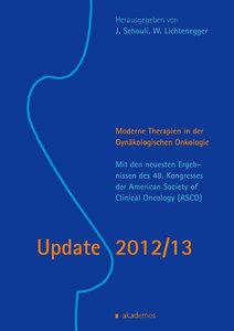 Update 2012/13. Moderne Therapien in der Gynäkologischen Onkolog