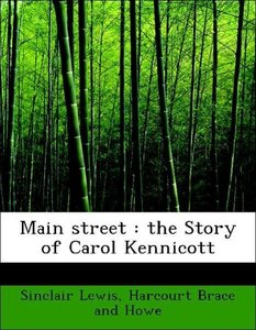 Main street : the Story of Carol Kennicott