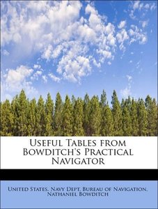 Useful Tables from Bowditch's Practical Navigator