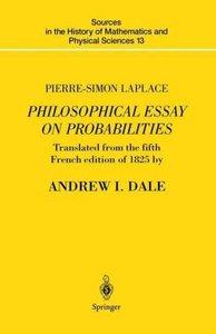 Pierre-Simon Laplace Philosophical Essay on Probabilities