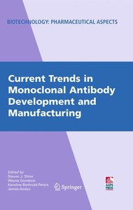 Current Trends in Monoclonal Antibody Development and Manufactur