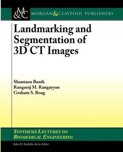Landmarking and Segmentation of 3D CT Images