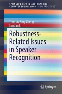 Robustness Related Issues in Speaker Recognition