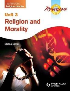 AQA (B) GCSE Religious Studies Revision Guide: Unit 3