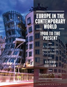 Europe in the Contemporary World: 1900 to the Present: A Narrati