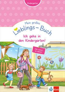 Mein großes Lieblings-Buch: Ich gehe in den Kindergarten!