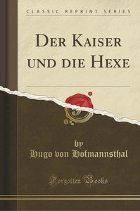 Der Kaiser und die Hexe (Classic Reprint)