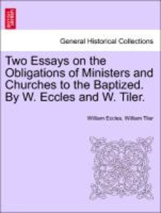 Two Essays on the Obligations of Ministers and Churches to the B