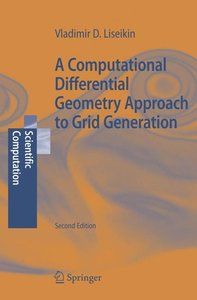 A Computational Differential Geometry Approach to Grid Generatio