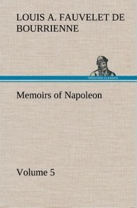 Memoirs of Napoleon - Volume 05