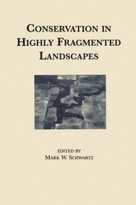 Conservation in Highly Fragmented Landscapes