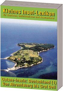 Ostsee-Inseln: Deutschland - Band 1: Von Ahrendsberg bis Grot De