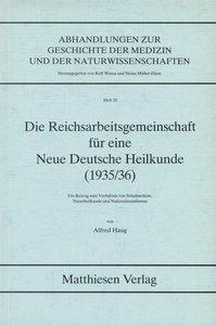 Die Reichsarbeitsgemeinschaft für eine Neue Deutsche Heilkunde (